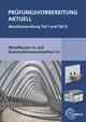 Prüfungsvorbereitung aktuell Metallbauer/-in und Konstruktionsmechaniker/-in