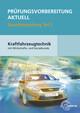 Prüfungsvorbereitung aktuell Kraftfahrzeugtechnik Teil 2