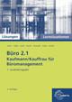 Büro 2.1, Kaufmann/Kauffrau für Büromanagement, Lernsituationen mit Lösungen