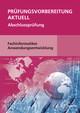Prüfungsvorbereitung aktuell - Fachinformatiker Anwendungsentwicklung