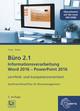 Büro 2.1 - Informationsverarbeitung Word 2016 - PowerPoint 2016