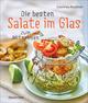 Die besten Salate im Glas zum Mitnehmen