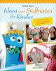 Ideen aus Stoffresten für Kinder