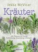 Kräuter: 300 Pflanzen im Porträt - Kultivierung, Anwendung und Rezepte