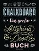 Chalkboard - Das große Lettering & Doodle Buch