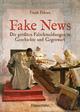 Fake News - Die größten Falschmeldungen in Geschichte und Gegenwart