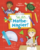 Sei ein Mathe-Magier! Mit Rätseln, Experimenten, Spielen und Basteleien in die Welt der Mathematik eintauchen. Für Kinder ab 8 Jahren