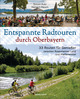 Entspannte Radtouren durch Oberbayern. 33 Routen für Genießer zwischen Rosenheimer Land und Pfaffenwinkel, mit Karten zum Download. In Allgäu, Berchtesgaden, Chiemgau und Werdenfelser Land