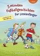 5 Minuten Fußballgeschichten für Leseanfänger