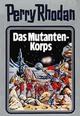 Perry Rhodan - Das Mutanten-Korps