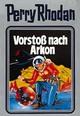 Perry Rhodan - Vorstoss nach Arkon