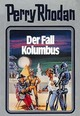 Perry Rhodan - Der Fall Kolumbus