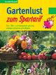 Gartenlust zum Spartarif