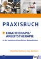 Praxisbuch Ergotherapie/Arbeitstherapie