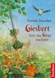 Giesbert hört das Gras wachsen