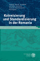 Koineisierung und Standardisierung in der Romania