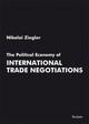 The Political Economy of International Trade Negotiations