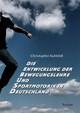 Die Entwicklung der Bewegungslehre und Sportmotorik in Deutschland