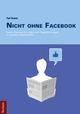 Nicht ohne Facebook