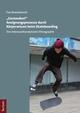 'Gestanden!' Aneignungsprozesse durch Körperwissen beim Skateboarding