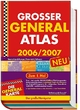 Grosser General Atlas 2006/2007