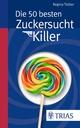 Die 50 besten Zuckersucht-Killer