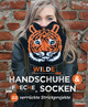 Wilde Handschuhe & Freche Socken