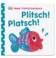 Mein Fühlbilderbuch. Plitsch! Platsch!