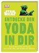 Star Wars - Entdecke den Yoda in dir