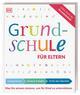 Grundschule für Eltern: Lernen lernen, Deutsch und Mathe, Fit für den Übertritt
