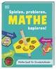 Spielen, probieren, Mathe kapieren!