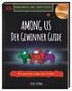 Unabhängig und inoffiziell Among us Der Gewinner Guide