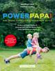Powerpapa! (Power Papa!) (PowerPapa!) - Das beste Fitnessprogramm für Väter - Fit in 12 Wochen