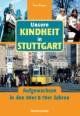 Unsere Kindheit in Stuttgart