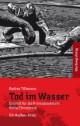 Tod im Wasser - Ein Aachen - Krimi