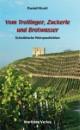 Vom Trollinger, Zuckerle und Brotwasser - Schwäbische Weingeschichten