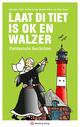 Laat di Tiet is ok en Walzer - Plattdeutsche Geschichten