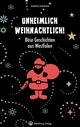 Unheimlich weihnachtlich! Böse Geschichten aus Westfalen