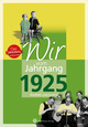 Wir vom Jahrgang 1925 - Kindheit und Jugend: 95. Geburtstag