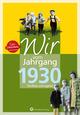 Wir vom Jahrgang 1930 - Kindheit und Jugend: 90. Geburtstag