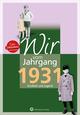 Wir vom Jahrgang 1931 - Kindheit und Jugend: 90. Geburtstag