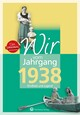 Wir vom Jahrgang 1938 - Kindheit und Jugend: 80. Geburtstag