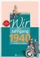 Wir vom Jahrgang 1940 - Kindheit und Jugend: 80. Geburtstag