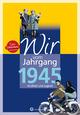 Wir vom Jahrgang 1945 - Kindheit und Jugend: 75.Geburtstag