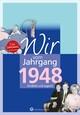 Wir vom Jahrgang 1948 - Kindheit und Jugend: 70. Geburtstag