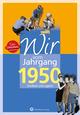 Wir vom Jahrgang 1950 - Kindheit und Jugend: 70. Geburtstag