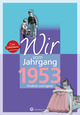Wir vom Jahrgang 1953 - Kindheit und Jugend: 65. Geburtstag