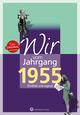 Wir vom Jahrgang 1955 - Kindheit und Jugend: 65. Geburtstag