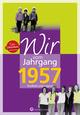 Wir vom Jahrgang 1957 - Kindheit und Jugend