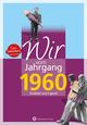 Wir vom Jahrgang 1960 - Kindheit und Jugend: 60. Geburtstag